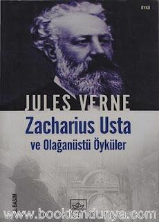 Jules Verne - Zacharius Usta ve Olağanüstü Öyküler