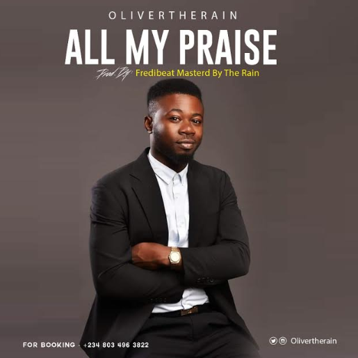 Audio + Video: All My Praise by Olivertherain @Olivertherain