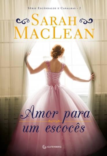 Amor para Um Escocês - Livro 2 | Sarah MacLean @gutenberg_ed