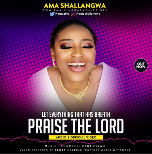 MUSIC: PRAISE THE LORD - AMA SHALLANGWA || @AmaZirra