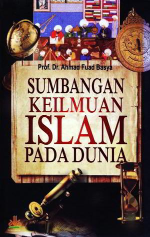 Sumbangan Keilmuan Islam Pada Dunia PDF Penulis Prof. Dr. Ahmad Fuad Basya