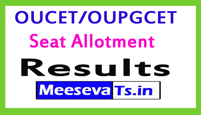 OUCET/OUPGCET 2017 Seat Allotment