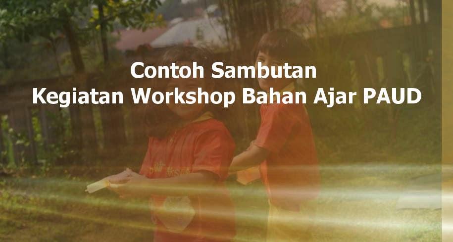 Contoh Sambutan Kegiatan Workshop Bahan Ajar PAUD