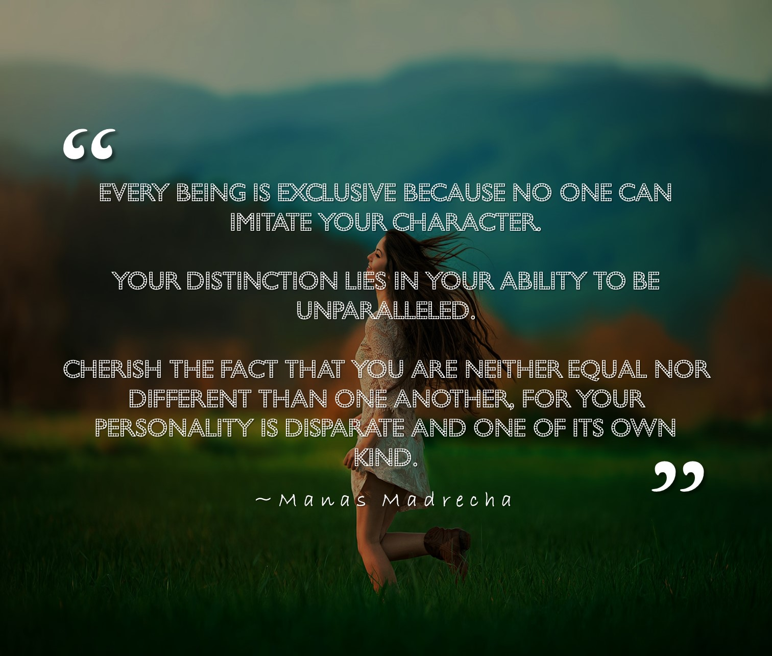 be yourself quote, being yourself, Manas Madrecha, girl in forest, happy girl in nature, girl running in forest, girl running wallpaper, beautiful girl in nature, every human being is unique, Manas Madrecha quotes, Manas Madrecha stories, simplifying universe, inspirational story, inspirational quotes, quotes on being yourself, standing apart from the crowd, dare to be different
