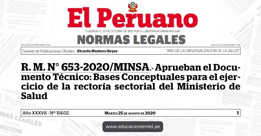 R. M. N° 653-2020/MINSA.- Aprueban el Documento Técnico: Bases Conceptuales para el ejercicio de la rectoría sectorial del Ministerio de Salud