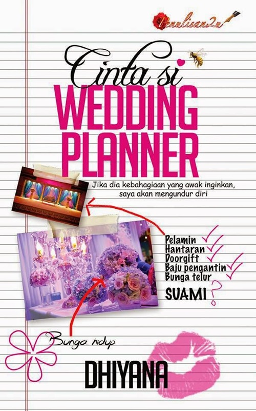 Baca online novel Cinta Si Wedding Planner, baca novel online Cinta Si Wedding Planner penulis Dhiyana, download novel Cinta Si Wedding Planner, gambar novel dan drama Cinta Si Wedding Planner, sinopsis drama Cinta Si Wedding Planner, review novel Cinta Si Wedding Planner