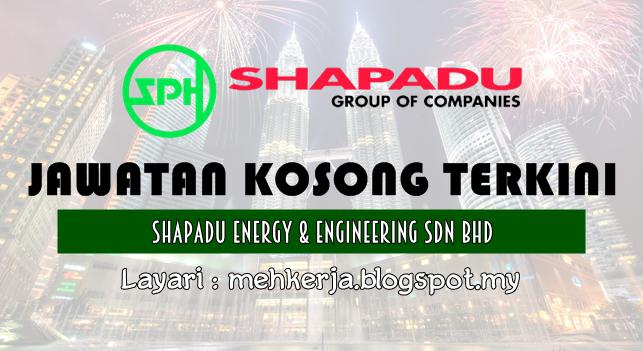 Jawatan Kosong Terkini 2016 di Shapadu Energy & Engineering Sdn Bh
