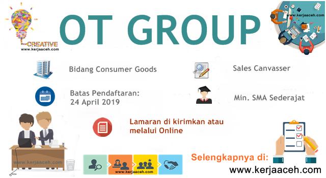 Lowongan Kerja Aceh Terbaru 2019 SMA Gaji 2 s.d 3.2 Juta Sales Canvasser di OT GROUP