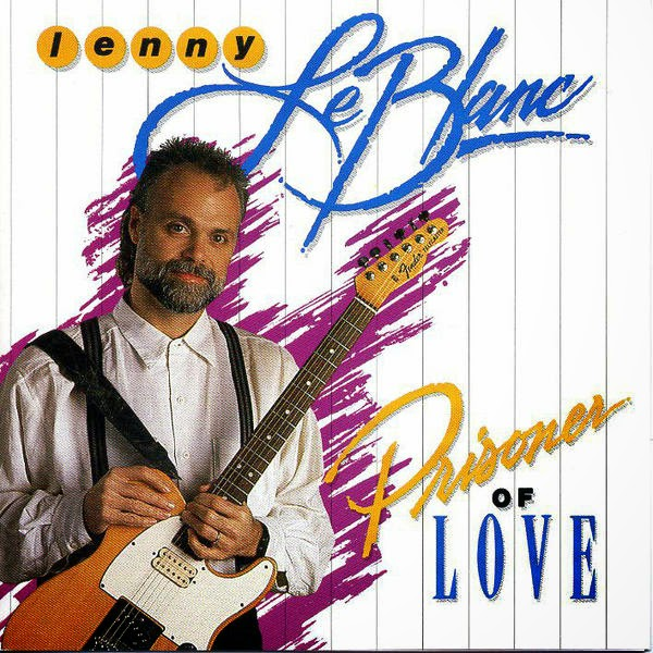 Lenny LeBlanc-Prisoner Of Love-