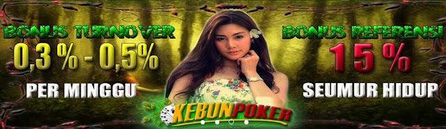 Kebunpoker.com Agen Judi Domino99 Agen Poker BandarQ Online Terpercaya di indonesia