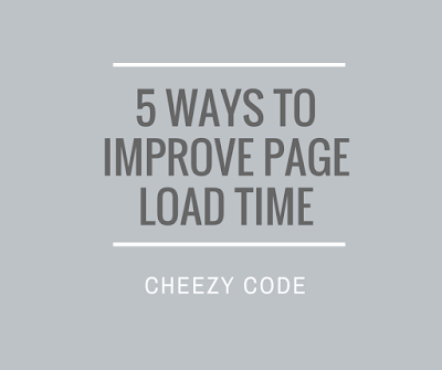 cheezycode-5-ways-to-improve-page-load-time