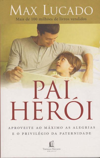 Pai Herói Max Lucado