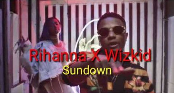 Rihanna Ft. Wizkid – Sundown