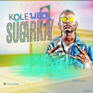 "Music : Sugar Kay - ""Kolewerk"" (Prod.Kingzy)"