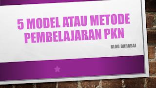 Model atau Metode Pembelajaran Pkn