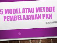 5 Model atau Metode Pembelajaran Pkn