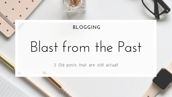 Blast from the past - 3 old posts that are still actual. Old content doesn't have to be outdated. From blogging tips to experiences as an immigrant.