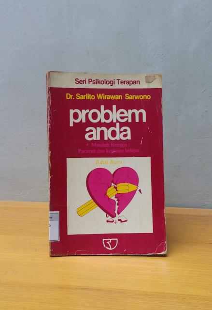 PROBLEM ANDA, Dr. Sarlito Wirawan Sarwono