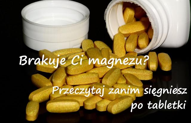 http://zielonekoktajle.blogspot.com/2016/02/brakuje-ci-magnezu-zanim-siegniesz-po.html