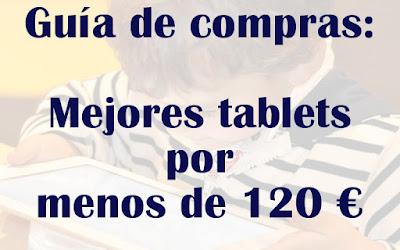 Mejores tablets por menos de 120 euros