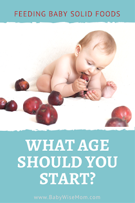 What Age Should You Start Feeding Solid Foods to Your Baby