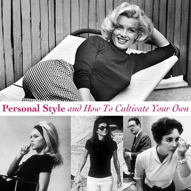 Personal Style and How To Cultivate Your Own