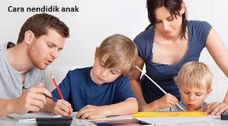 Cara yang baik mendidik anak
