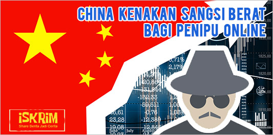 1 Januari 2018 China Memberikan Sangsi Berat Penipu Online!