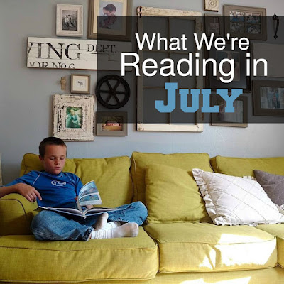 What We're Reading in July 2016-Big list of books for all ages