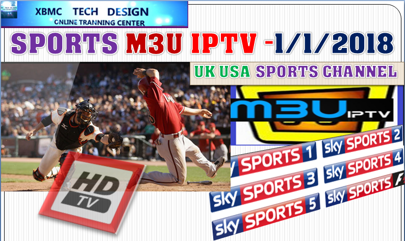 SPORTS CHANNEL NEW M3U IPTV   FREE SPORTS M3u IPTV Channel(1/1/2018) Download FREE UK-USA SPORTS M3u IPTV For IPTV- KODI/VLC