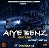 (MIXTAPE) DJ HM - AIYE BENZ