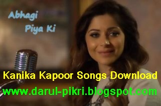 Kanika Kapoor Songs Download - Terbaru Terupdate 2019