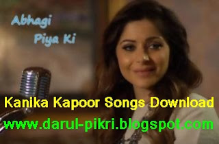 Kanika Kapoor Songs Download