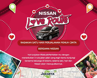 Info Kontes - Kontes #NissanLoveRoute Berhadiah satu hari perjalanan penuh cinta bersama keluarga