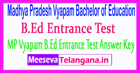 Madhya Pradesh Vyapam Bachelor of Education MP B.Ed Entrance Test Answer Key 2017 Download