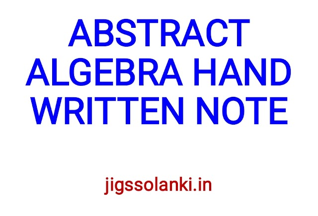ABSTRACT ALGEBRA HAND WRITTEN NOTE BY PI AIM INSTITUTE