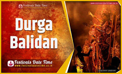 2020 Durga Balidan Date and Time, 2020 Durga Balidan Festival Schedule and Calendar