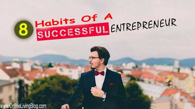 8 Essential Habits To Be Successful Entrepreneurs
