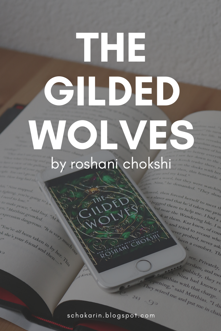 ARC review of THE GILDED WOLVES by Roshani Chokshi