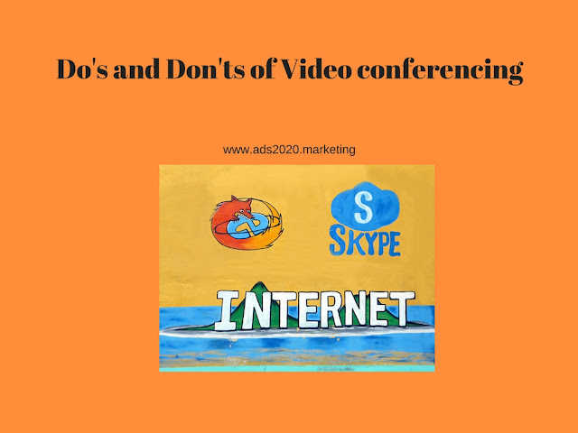 Do's and Don'ts of Video conferencing : Virtual Meetings