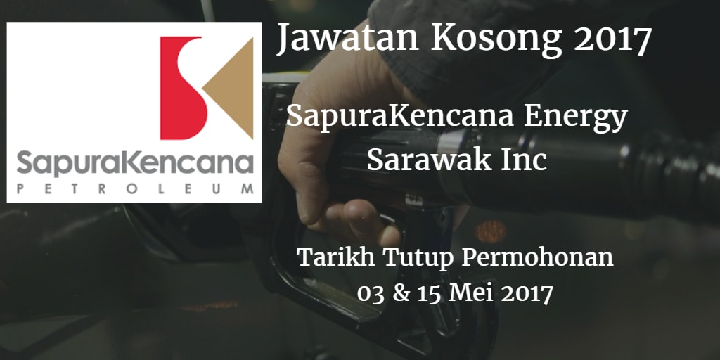 Jawatan Kosong SapuraKencana Energy Sarawak Inc 03 & 15 Mei 2017