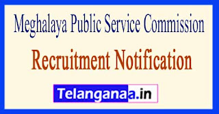 Meghalaya PSC Recruitment Notification 2017