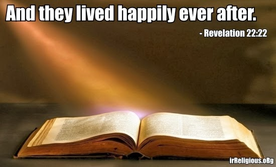 Funny Fairy Tale Missing Bible Verse Quote Picture - And they lived happily ever after - Revelation 22:22