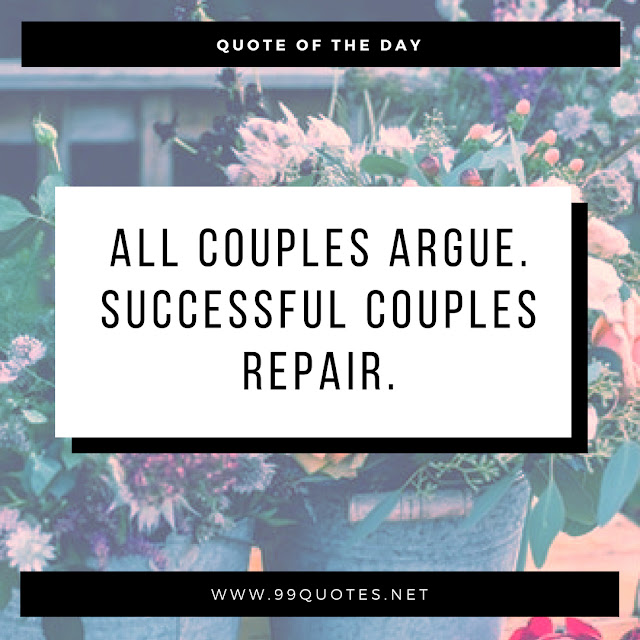 All couples argue. Successful couples repair.