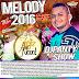 CD (MIXADO) DJ PANTY SHOW - MELODY 2016 - ESPECIAL FIM DE ANO