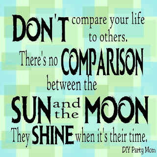 """Don't compare your life to others. There's no comparison between the sun and the moon. They shine when it's their time."" Use this free printable quote to help you remember to be happy with your shine this month and on into the holiday season. #printablequote #diypartymomblog #compare #quote"