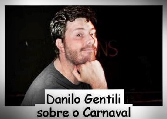 Danilo Gentili sobre o Carnaval The Noite SBT http://belverede.blogspot.com.br Eliseu Antonio Gomes
