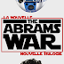 Le point Star Wars #4 : The Abrams War continues !