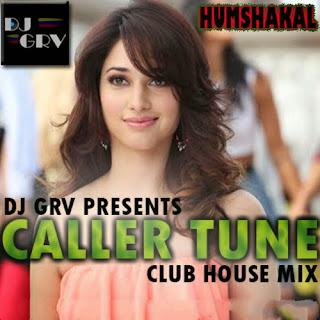 HUMSHAKAL (CALLERTUNE) CLUB HOUSE MIX