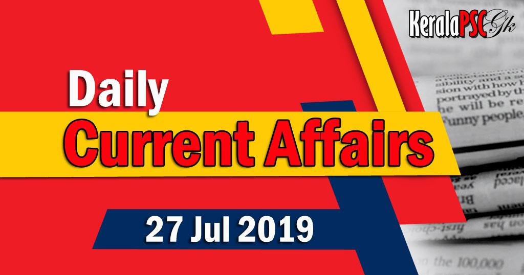 Kerala PSC Daily Malayalam Current Affairs 27 Jul 2019